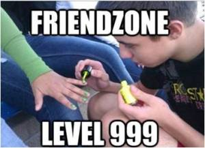 Friendzone or gayzone?  Whichever.