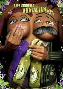 A beer ad from Brazil! I was trying to find a trash can full of beer cans and instead found this. You are very welcome.